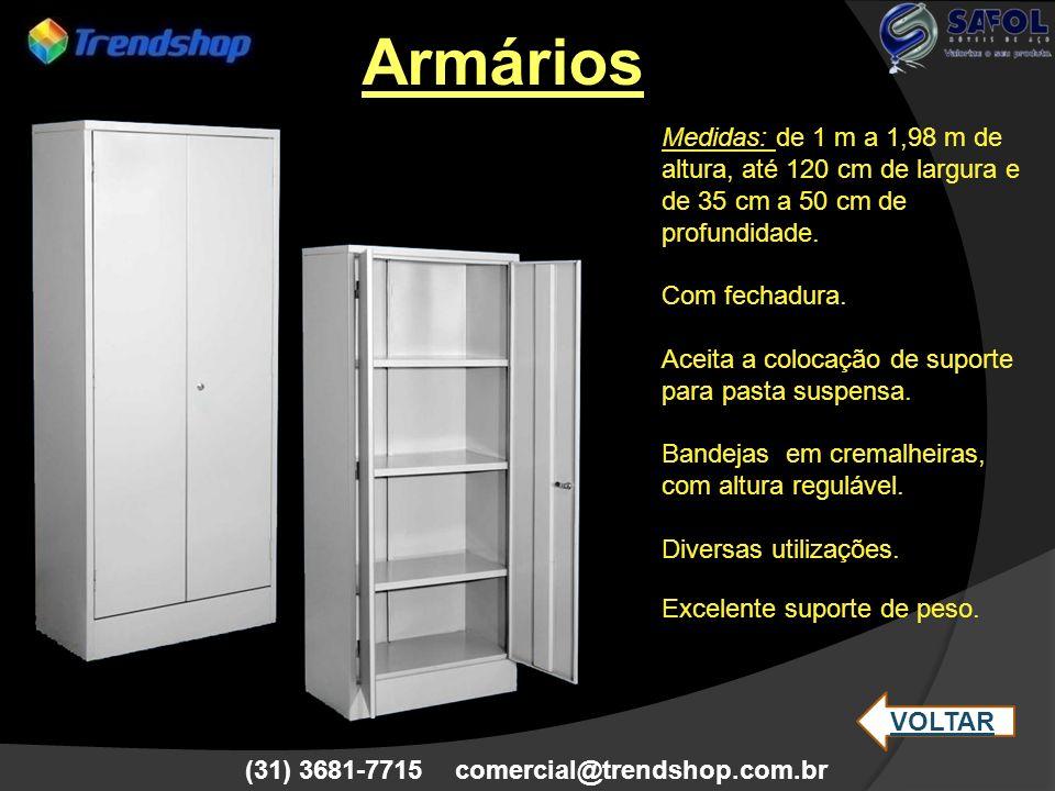 (31) 3681-7715 comercial@trendshop.com.br Medidas: (*) 105 x 50 x 40 cm com 2 bandejas e 1 gaveta.