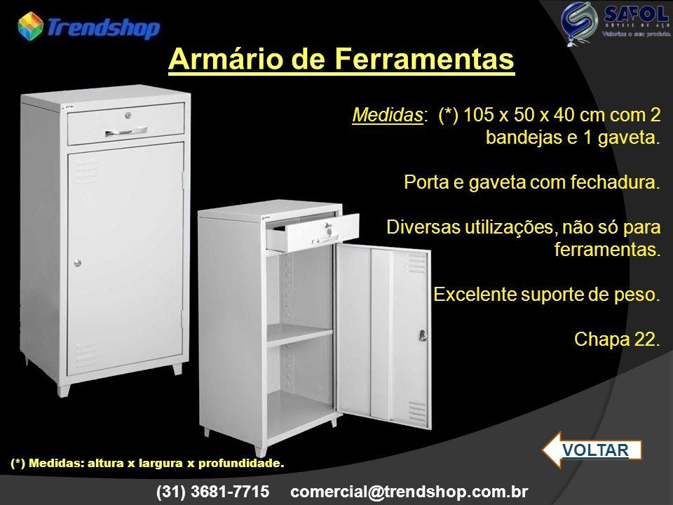 (31) 3681-7715 comercial@trendshop.com.br Carrinho Medidas: (*) 100 x 100 x 60 cm Com ou sem bandejas inclinadas Divisória central na bandeja.