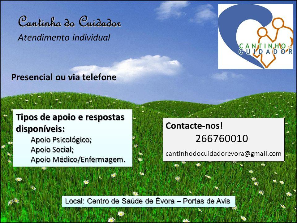 Cantinho do Cuidador Sessões Temáticas de Suporte e Informação Local: Centro de Saúde de Évora - Portas de Avis Com lanche convívio Horas: 16 horas Duração: 1h30