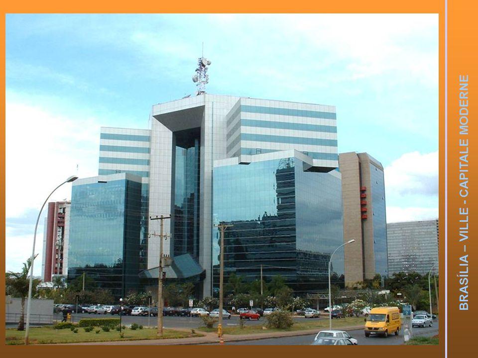 BRASÍLIA – VILLE - CAPITALE MODERNE