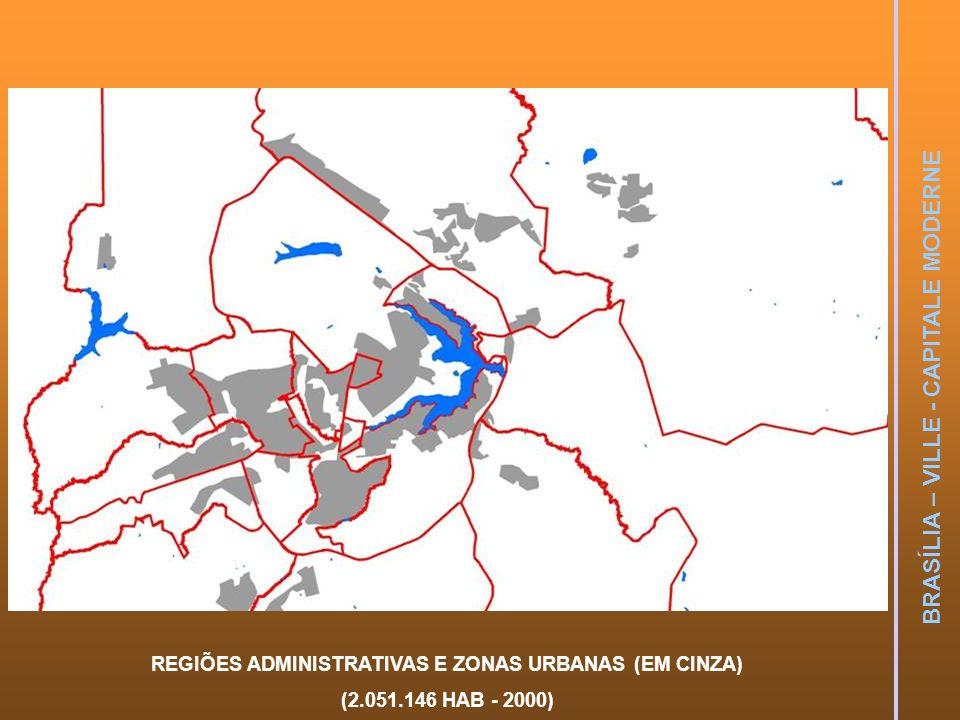 REGIÕES ADMINISTRATIVAS E ZONAS URBANAS (EM CINZA) (2.051.146 HAB - 2000)