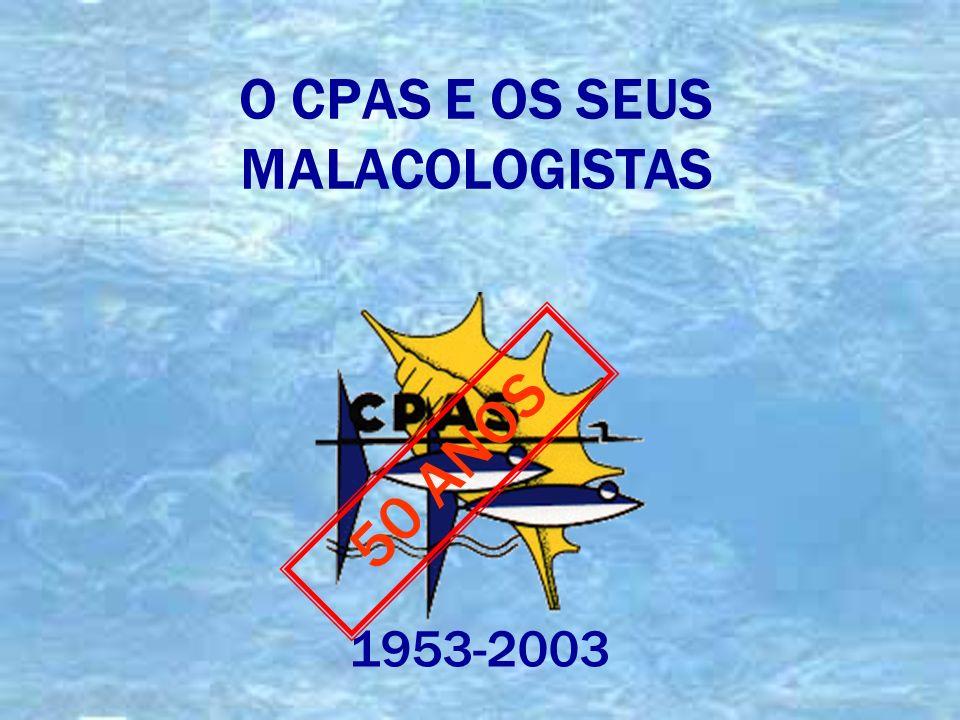 O CPAS E OS SEUS MALACOLOGISTAS 1953-2003 50 ANOS