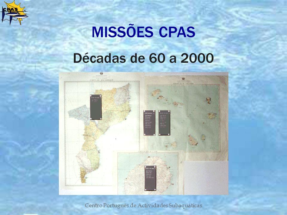 Centro Português de Actividades Subaquáticas MISSÕES CPAS Décadas de 60 a 2000