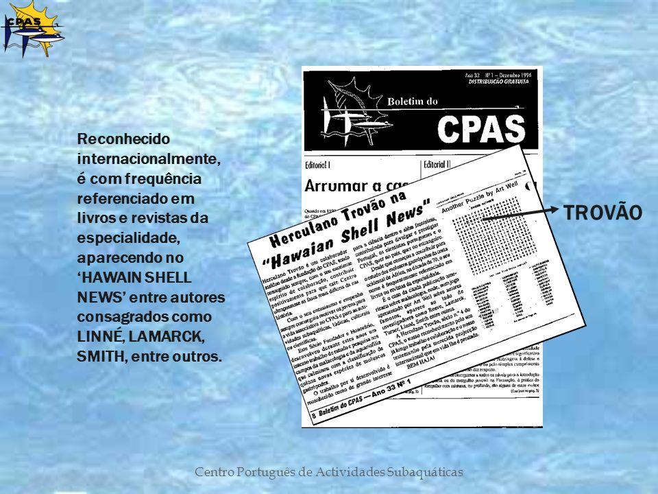 Centro Português de Actividades Subaquáticas TROVÃO Reconhecido internacionalmente, é com frequência referenciado em livros e revistas da especialidad
