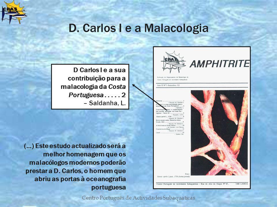 Centro Português de Actividades Subaquáticas (…) Este estudo actualizado será a melhor homenagem que os malacólogos modernos poderão prestar a D. Carl