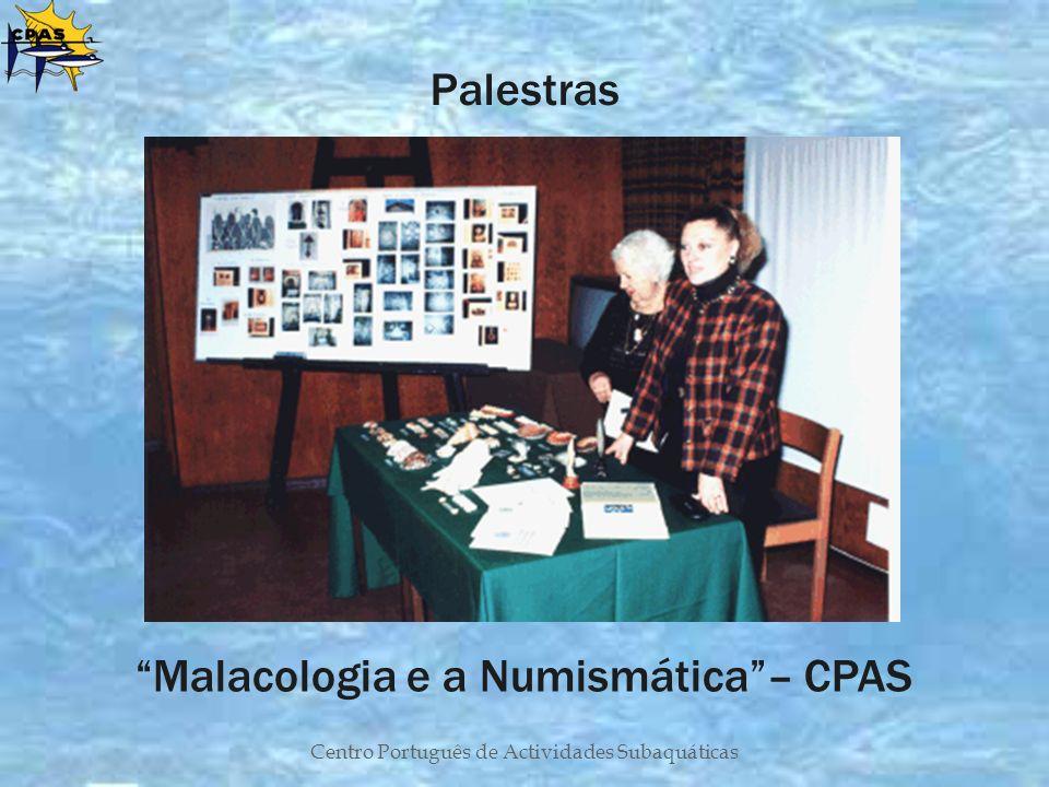 Centro Português de Actividades Subaquáticas Malacologia e a Numismática– CPAS Palestras