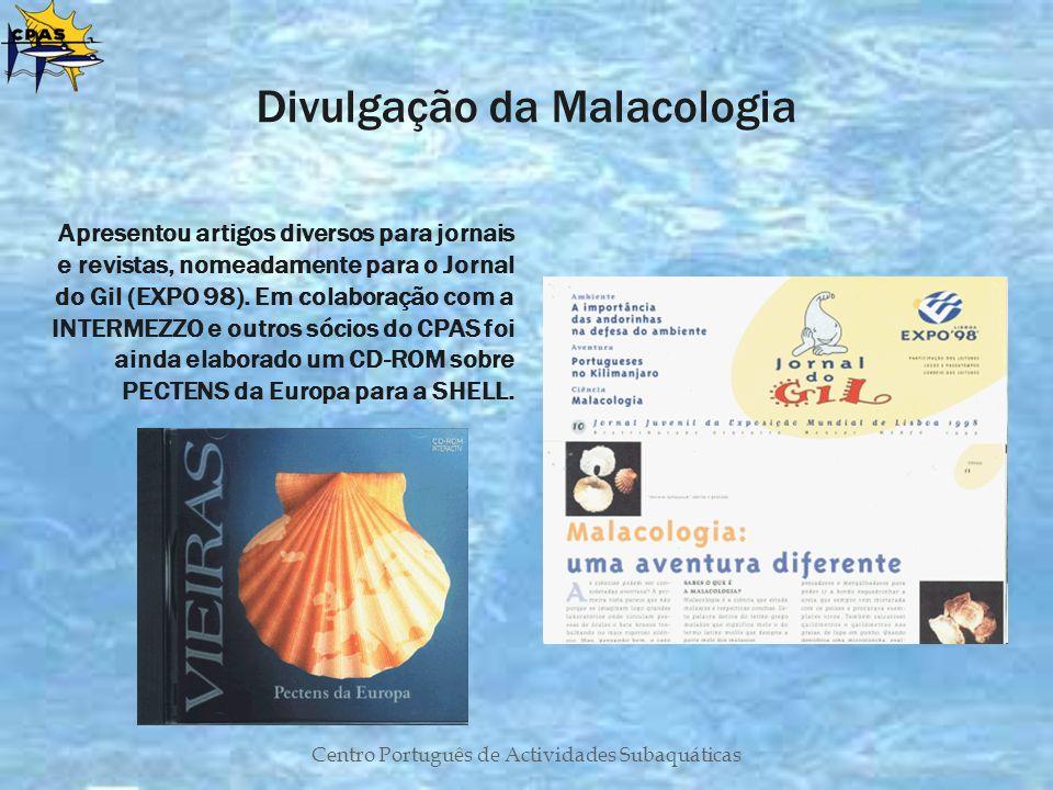 Centro Português de Actividades Subaquáticas Divulgação da Malacologia Apresentou artigos diversos para jornais e revistas, nomeadamente para o Jornal