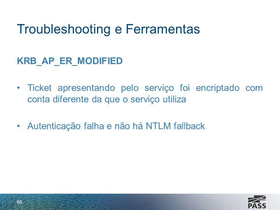 Troubleshooting e Ferramentas KRB_AP_ER_MODIFIED Ticket apresentando pelo serviço foi encriptado com conta diferente da que o serviço utiliza Autentic