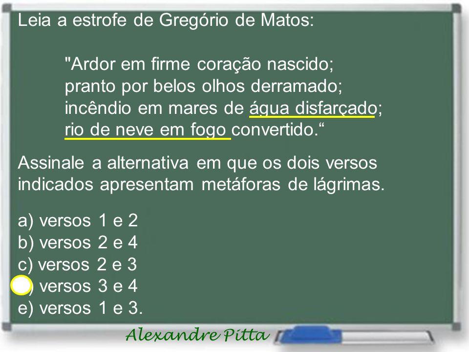 Alexandre Pitta Leia a estrofe de Gregório de Matos: