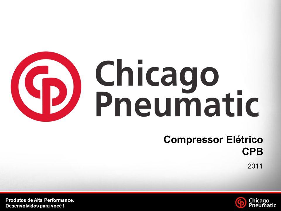 Compressor Elétrico CPB 2011 Produtos de Alta Performance. Desenvolvidos para você !