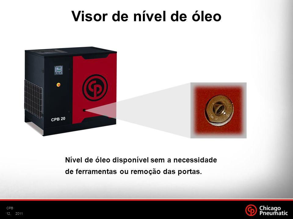 12. CPB 2011 Nível de óleo disponível sem a necessidade de ferramentas ou remoção das portas. Visor de nível de óleo
