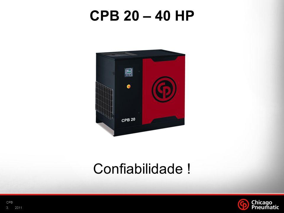 3. CPB 2011 CPB 20 – 40 HP Confiabilidade !