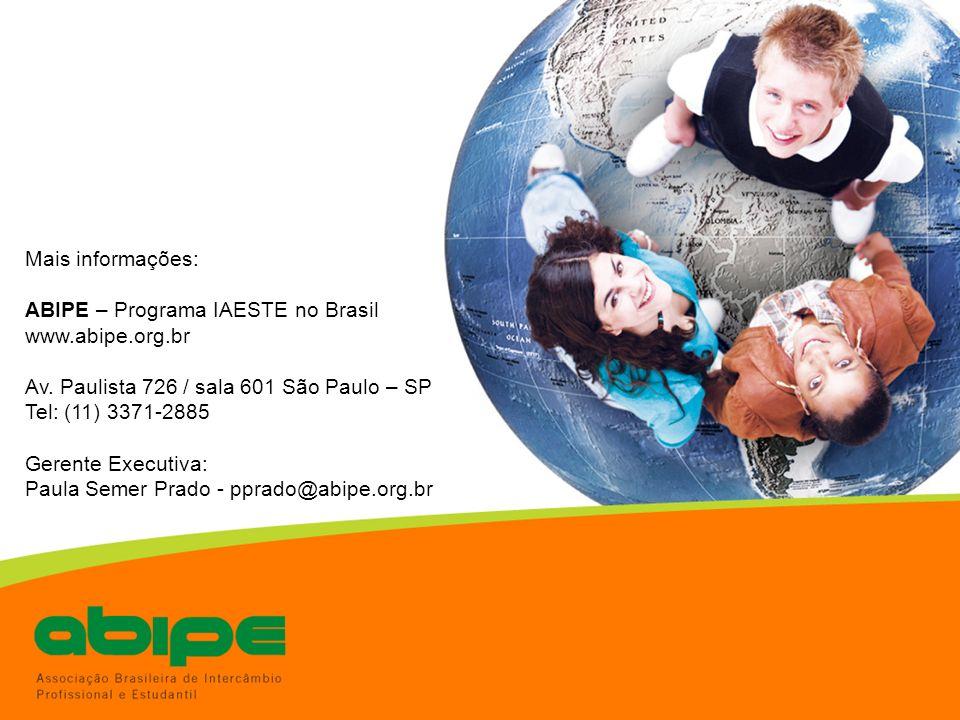Mais informações: ABIPE – Programa IAESTE no Brasil www.abipe.org.br Av. Paulista 726 / sala 601 São Paulo – SP Tel: (11) 3371-2885 Gerente Executiva: