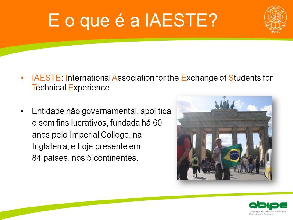 Quem é a ABIPE? E o que é a IAESTE? IAESTE: International Association for the Exchange of Students for Technical Experience Entidade não governamental