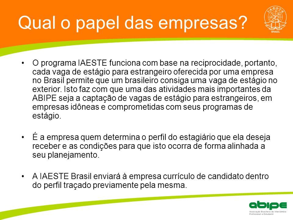 Quem é a ABIPE? Qual o papel das empresas? O programa IAESTE funciona com base na reciprocidade, portanto, cada vaga de estágio para estrangeiro ofere