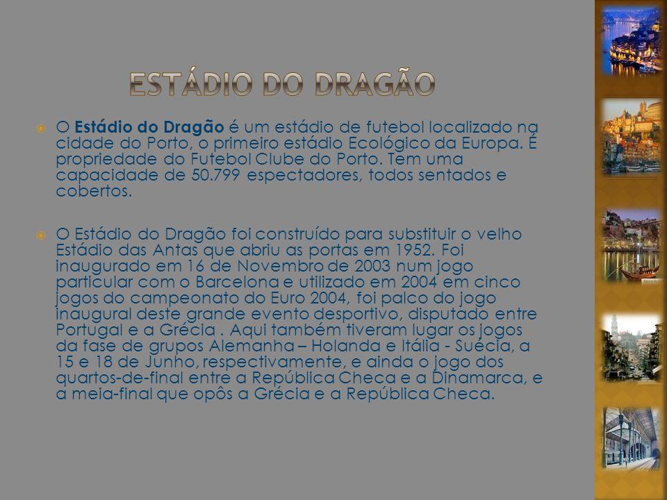 O Estádio do Dragão é um estádio de futebol localizado na cidade do Porto, o primeiro estádio Ecológico da Europa. É propriedade do Futebol Clube do P