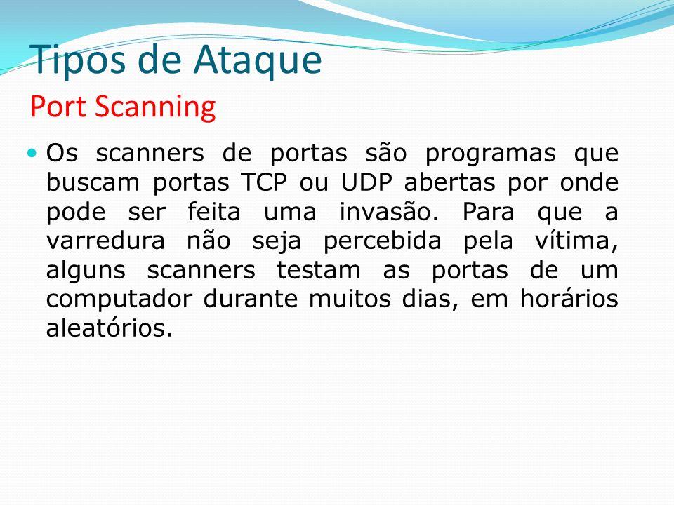 Os scanners de portas são programas que buscam portas TCP ou UDP abertas por onde pode ser feita uma invasão. Para que a varredura não seja percebida