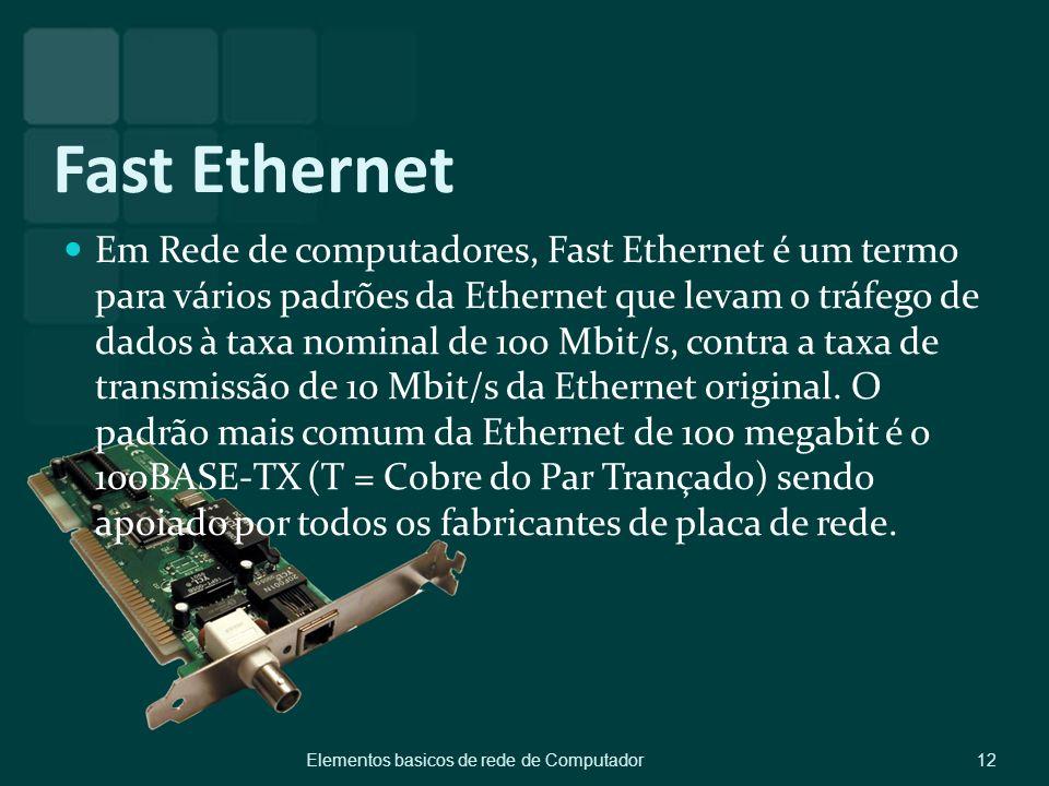 Fast Ethernet Em Rede de computadores, Fast Ethernet é um termo para vários padrões da Ethernet que levam o tráfego de dados à taxa nominal de 100 Mbi