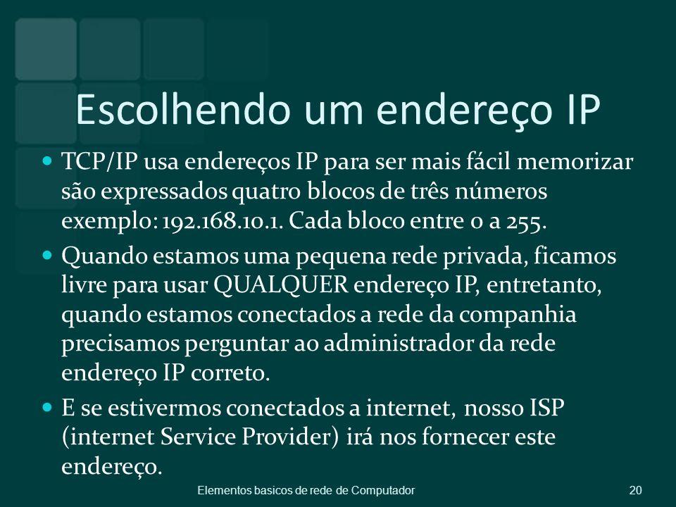 Escolhendo um endereço IP TCP/IP usa endereços IP para ser mais fácil memorizar são expressados quatro blocos de três números exemplo: 192.168.10.1. C