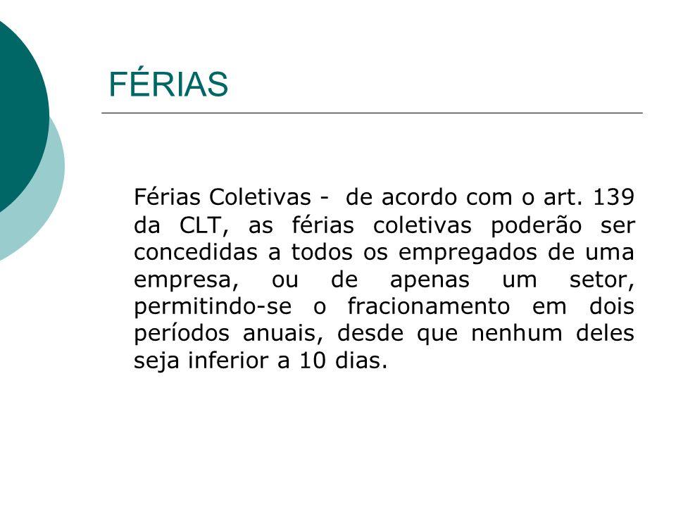 FÉRIAS Férias Coletivas - de acordo com o art.