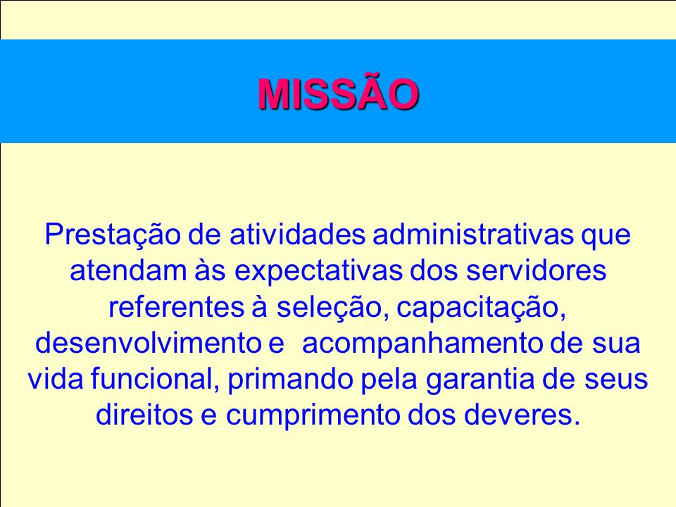 Prestação de atividades administrativas que atendam às expectativas dos servidores referentes à seleção, capacitação, desenvolvimento e acompanhamento