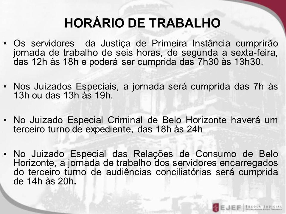 Os servidores da Justiça de Primeira Instância cumprirão jornada de trabalho de seis horas, de segunda a sexta-feira, das 12h às 18h e poderá ser cump