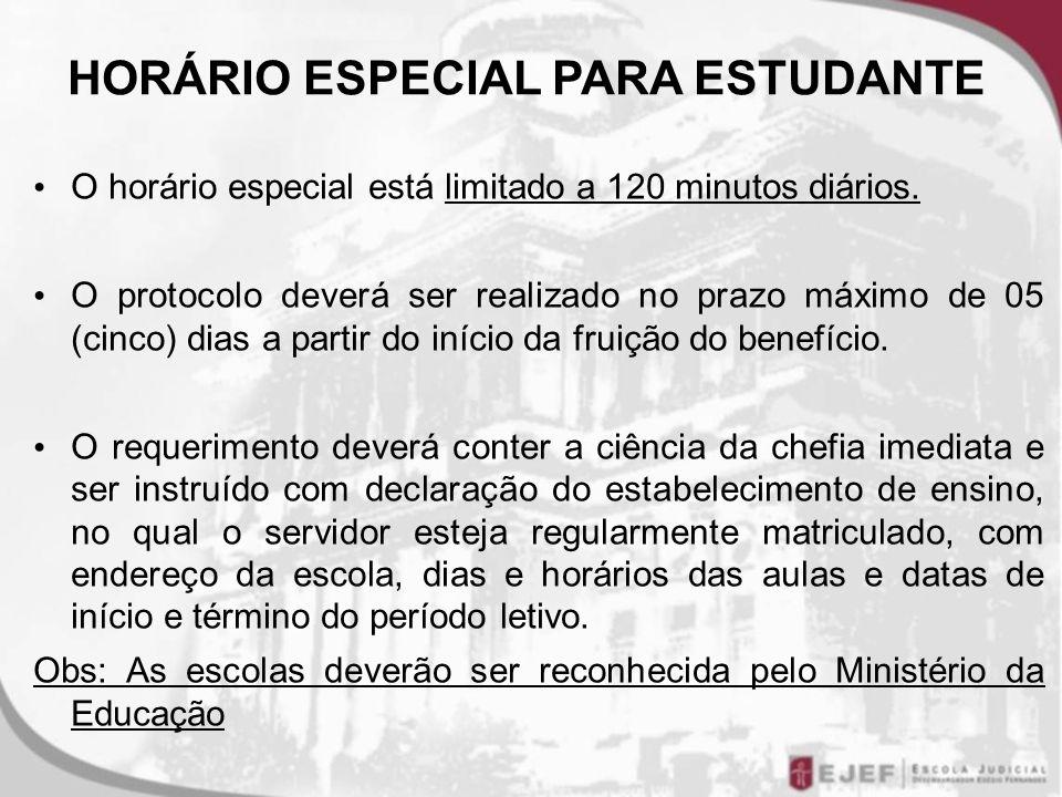 O horário especial está limitado a 120 minutos diários. O protocolo deverá ser realizado no prazo máximo de 05 (cinco) dias a partir do início da frui