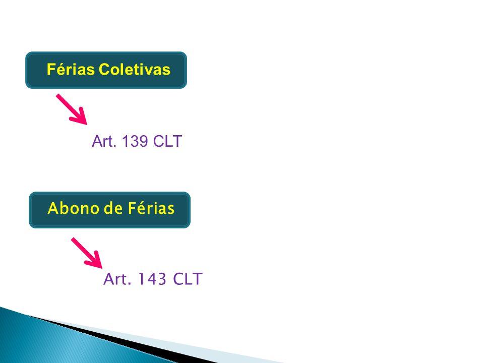 Férias Coletivas Art. 139 CLT Abono de Férias Art. 143 CLT