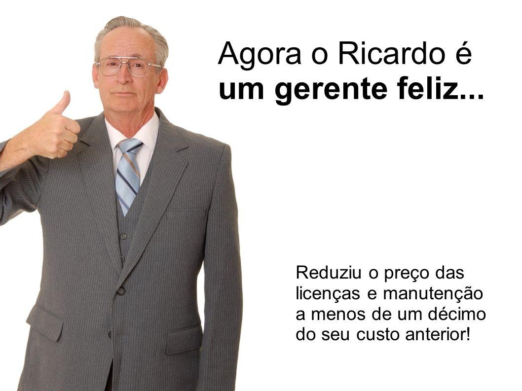 Agora o Ricardo é um gerente feliz...