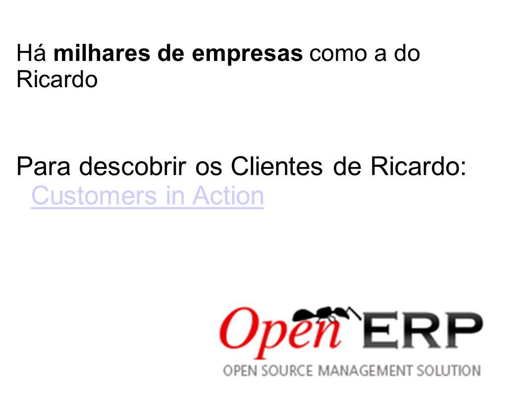 Há milhares de empresas como a do Ricardo Para descobrir os Clientes de Ricardo: Customers in Action