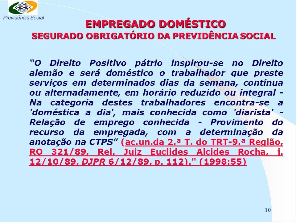 10 EMPREGADO DOMÉSTICO SEGURADO OBRIGATÓRIO DA PREVIDÊNCIA SOCIAL EMPREGADO DOMÉSTICO SEGURADO OBRIGATÓRIO DA PREVIDÊNCIA SOCIAL O Direito Positivo pá