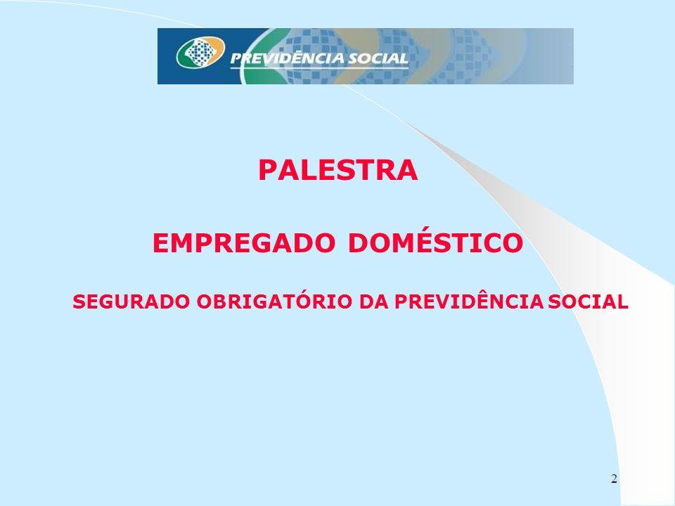 2 PALESTRA EMPREGADO DOMÉSTICO SEGURADO OBRIGATÓRIO DA PREVIDÊNCIA SOCIAL