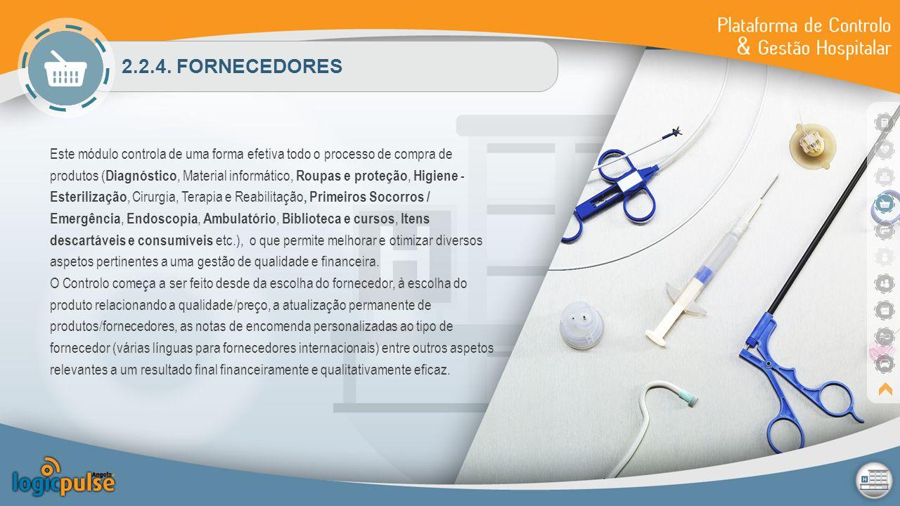 2.2.4. FORNECEDORES Este módulo controla de uma forma efetiva todo o processo de compra de produtos ( Diagnóstico, Material informático, Roupas e prot