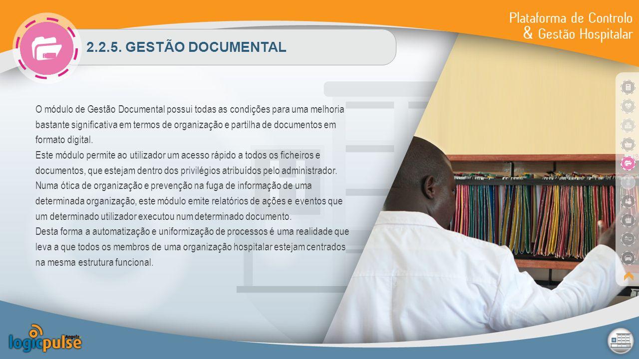 2.2.5. GESTÃO DOCUMENTAL O módulo de Gestão Documental possui todas as condições para uma melhoria bastante significativa em termos de organização e p