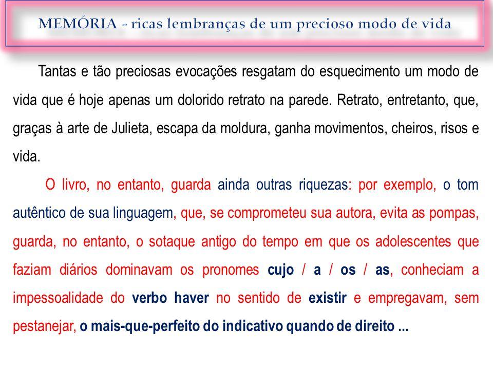 Outra e não menor riqueza do livro é o acerto de seu projeto gráfico, aos cuidados de Raquel Braga.