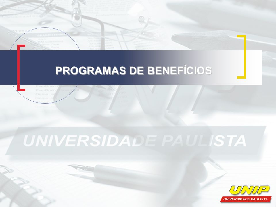PROGRAMAS DE BENEFÍCIOS PROGRAMAS DE BENEFÍCIOS