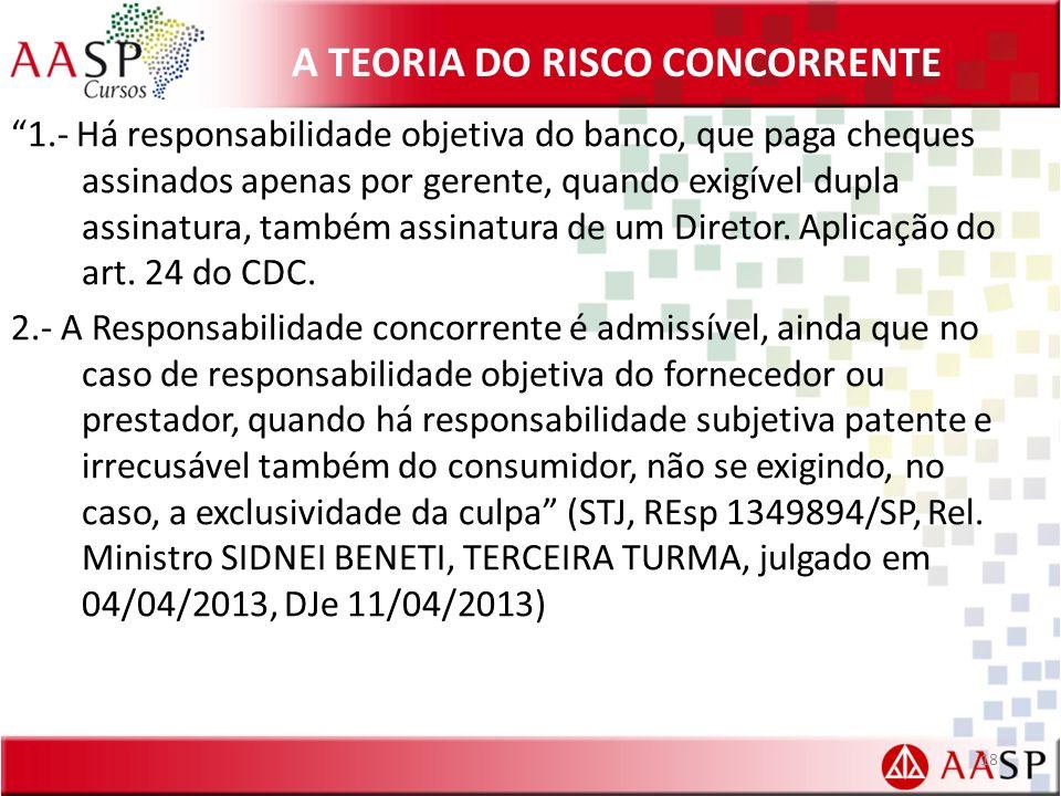 A TEORIA DO RISCO CONCORRENTE 1.- Há responsabilidade objetiva do banco, que paga cheques assinados apenas por gerente, quando exigível dupla assinatu