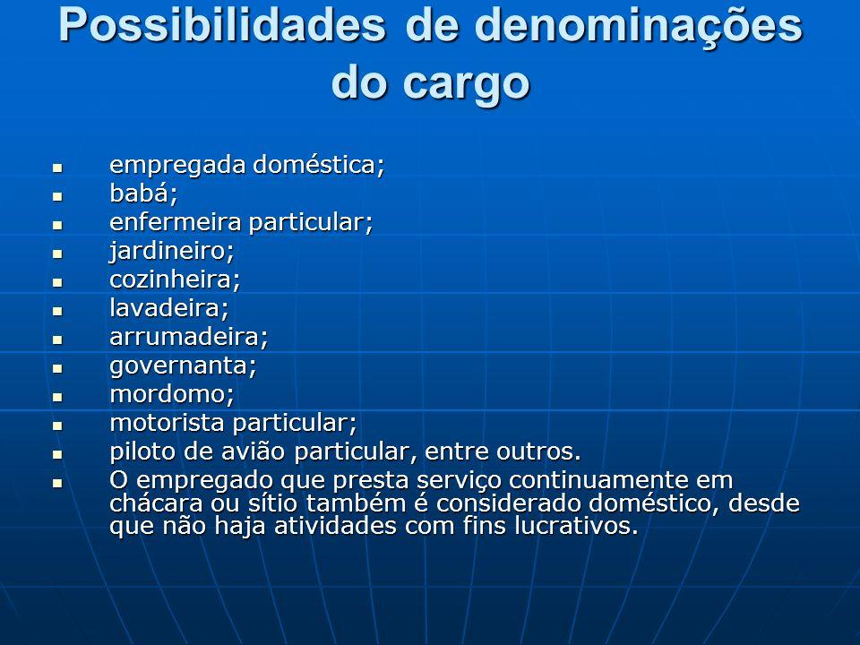 Possibilidades de denominações do cargo empregada doméstica; empregada doméstica; babá; babá; enfermeira particular; enfermeira particular; jardineiro