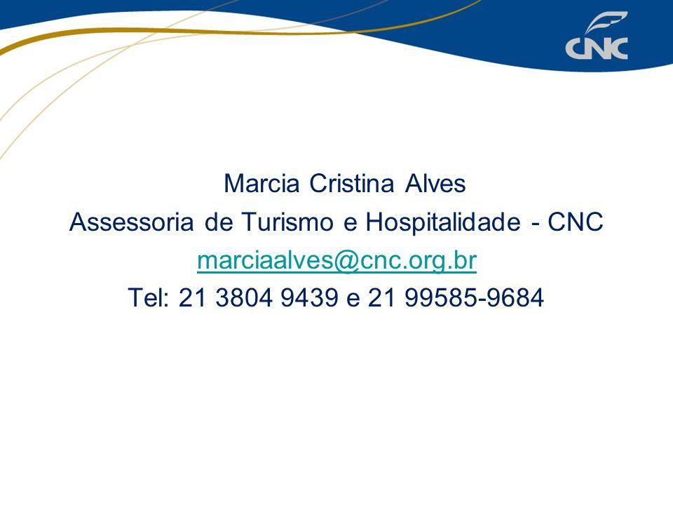 Marcia Cristina Alves Assessoria de Turismo e Hospitalidade - CNC marciaalves@cnc.org.br Tel: 21 3804 9439 e 21 99585-9684