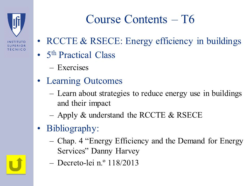 Course Contents – T6 RCCTE & RSECE: Energy efficiency in buildings 5 th Practical Class –Exercises Learning Outcomes –Learn about strategies to reduce