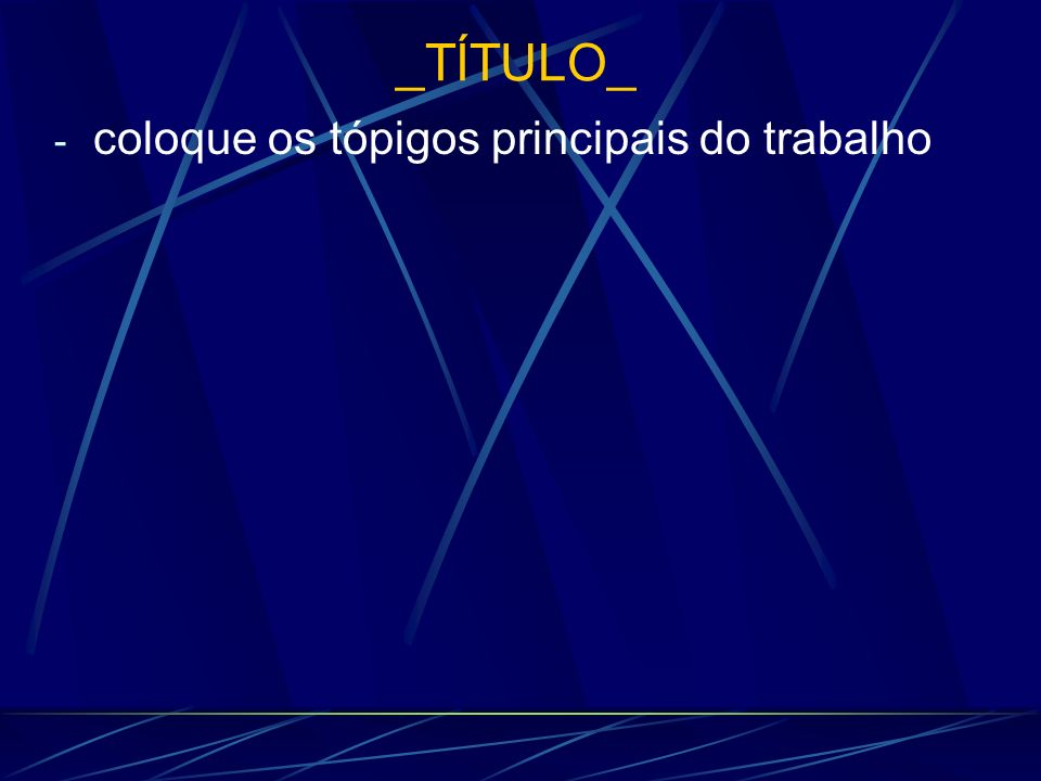 _TÍTULO_ - coloque os tópigos principais do trabalho
