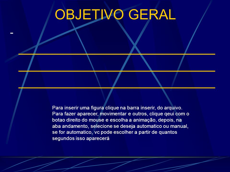 OBJETIVO GERAL - _________________________ _________________________ _________________________ Para inserir uma figura clique na barra inserir, do arq