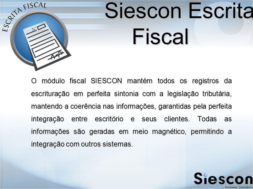 O módulo fiscal SIESCON mantém todos os registros da escrituração em perfeita sintonia com a legislação tributária, mantendo a coerência nas informações, garantidas pela perfeita integração entre escritório e seus clientes.