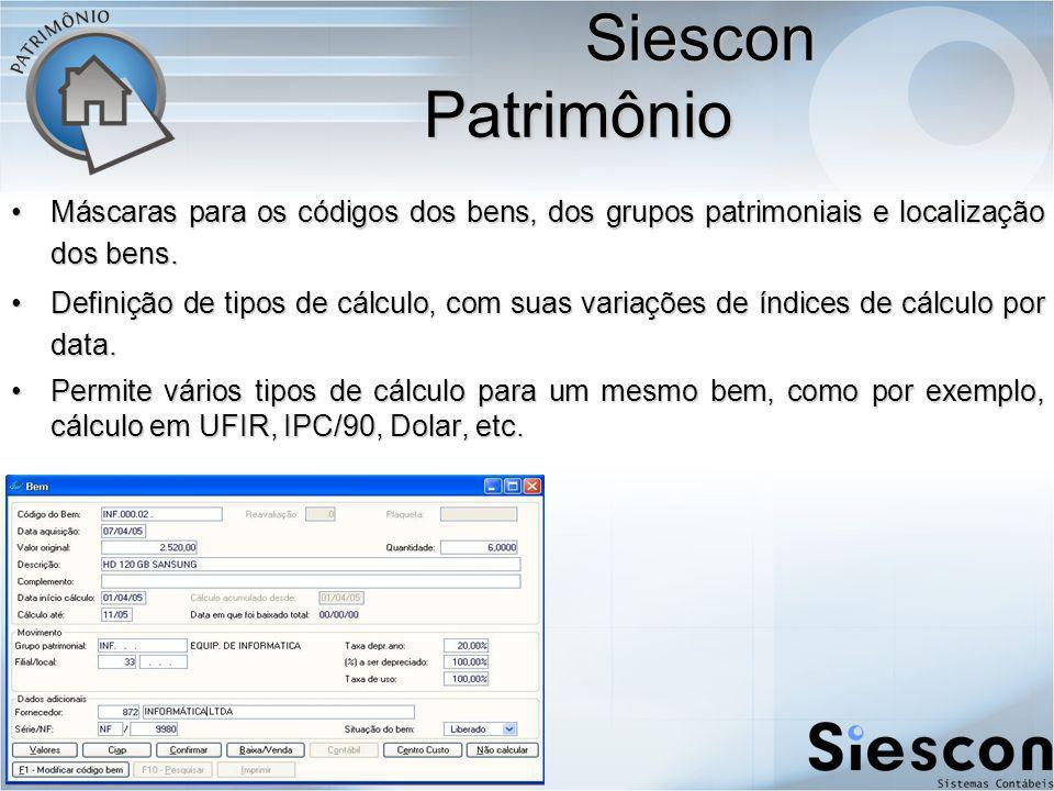 Siescon Patrimônio Siescon Patrimônio Máscaras para os códigos dos bens, dos grupos patrimoniais e localização dos bens.Máscaras para os códigos dos bens, dos grupos patrimoniais e localização dos bens.