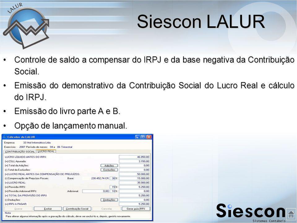 Controle de saldo a compensar do IRPJ e da base negativa da Contribuição Social.Controle de saldo a compensar do IRPJ e da base negativa da Contribuição Social.