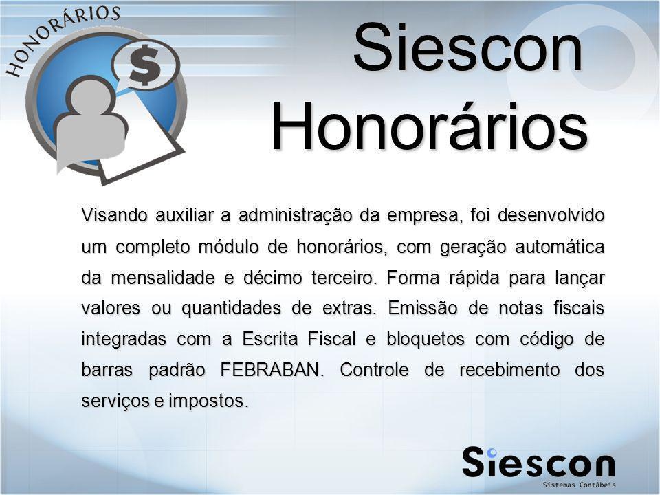 Siescon Honorários Visando auxiliar a administração da empresa, foi desenvolvido um completo módulo de honorários, com geração automática da mensalidade e décimo terceiro.