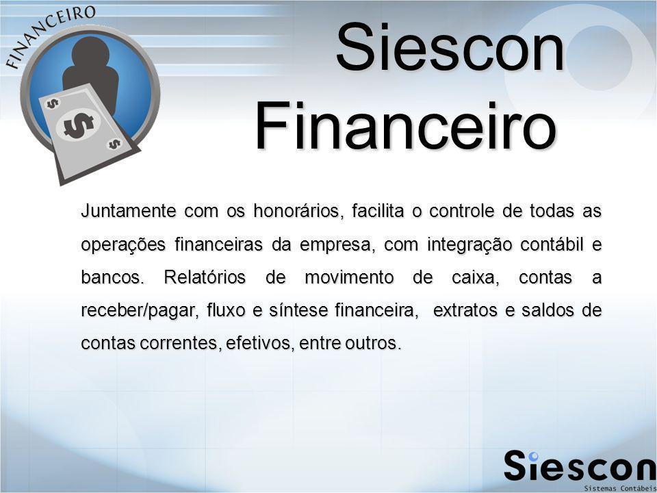 Siescon Financeiro Juntamente com os honorários, facilita o controle de todas as operações financeiras da empresa, com integração contábil e bancos.
