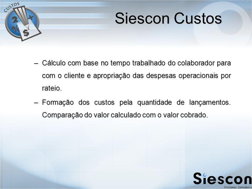 –Cálculo com base no tempo trabalhado do colaborador para com o cliente e apropriação das despesas operacionais por rateio.