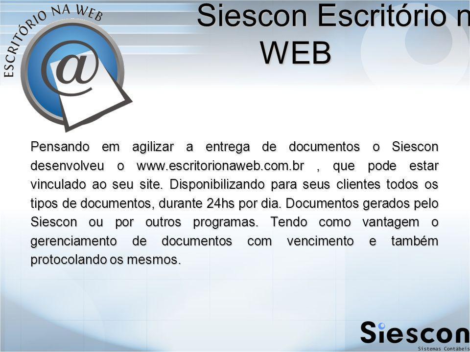 Pensando em agilizar a entrega de documentos o Siescon desenvolveu o www.escritorionaweb.com.br, que pode estar vinculado ao seu site.