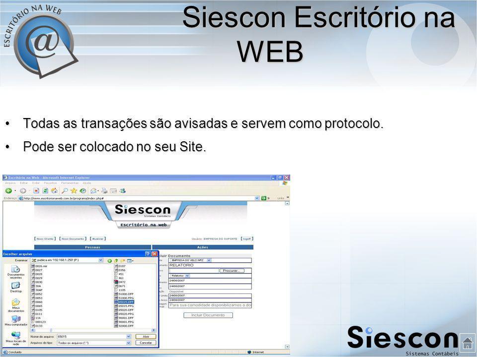 Todas as transações são avisadas e servem como protocolo.Todas as transações são avisadas e servem como protocolo.
